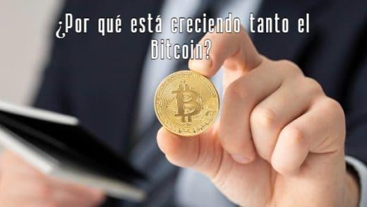 Por qué está creciendo tanto el Bitcoin